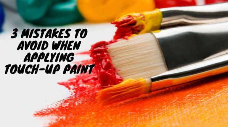 3 Mistakes to Avoid When Applying Touch-up Paint