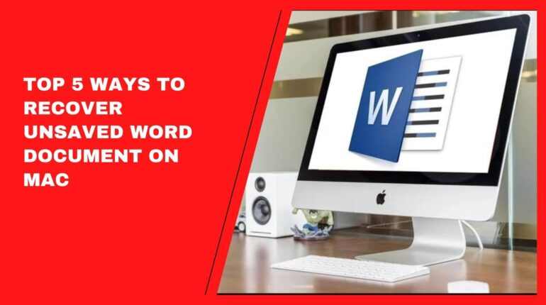 Top 5 Ways to Recover Unsaved Word Document on Mac