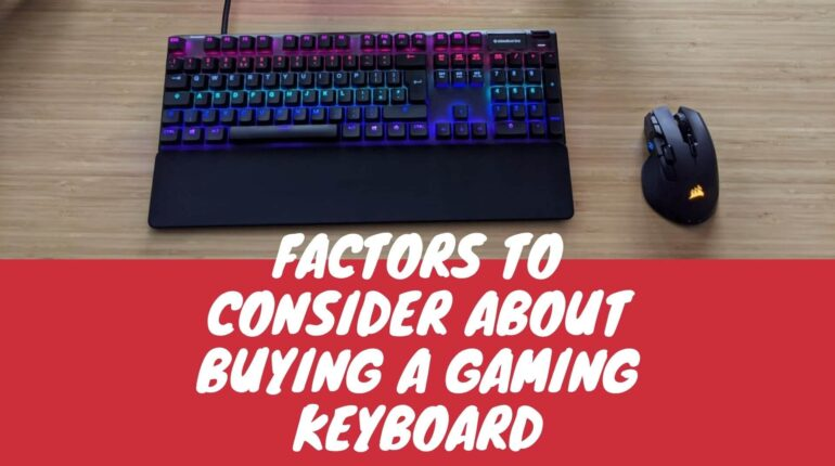 Factors to Consider About Buying a Gaming Keyboard (1)