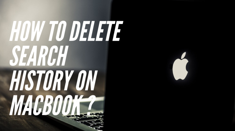 How to delete search history on MacBook Tips